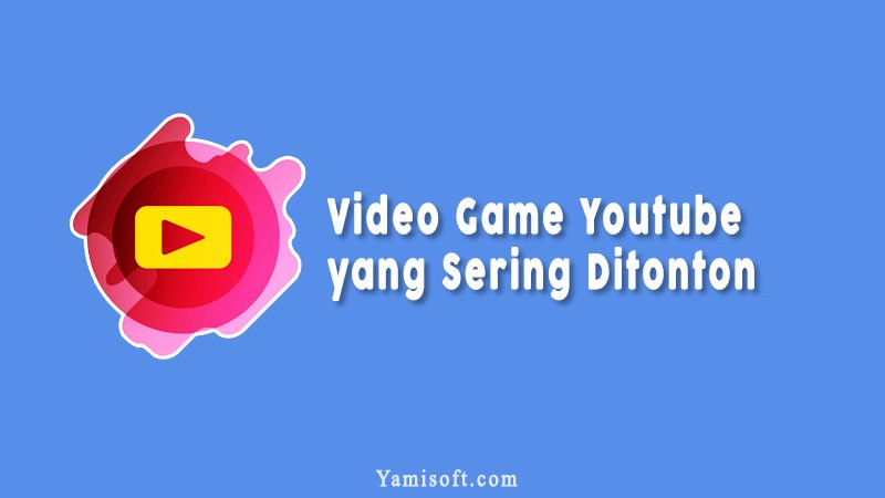 Video Game Youtube Yang Sering Dironton
